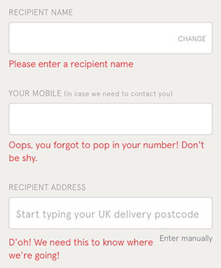 A screenshot of kidly.co.uk's website. It shows 3 text fields for recipient name, your mobile and recipient address. The error messages in red read: Please enter a recipient name. Oops, you forgot to pop in your mobile number, don't be shy. And, Doh! We need this to know where we're going.